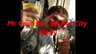 Mc Crucifix - Bristol City Bitch (Tyga Rack City Remix)