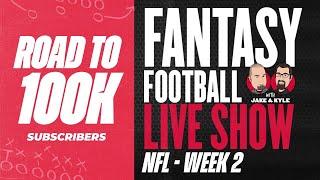 2020 Fantasy Football Advice - Fantasy Football Week 2 - LIVE Q&A - Road to 100K!