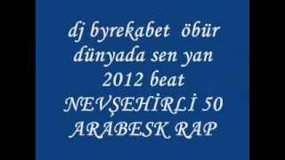 DJBYREKABET ÖBÜR DÜNYADA SEN YAN BEAT 2012
