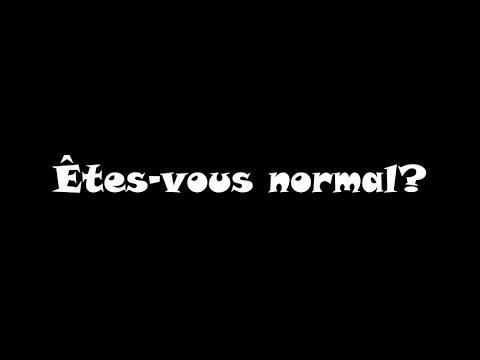 ÊTES-VOUS NORMAL? (TEST)