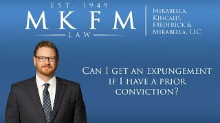 Mirabella, Kincaid, Frederick & Mirabella, LLC Video - New Expungement Law 2017: Can I Get an Expungement if I Have a Prior Conviction?
