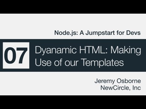 Node.js: A Jumpstart for Devs - 07 - Dynamic HTML: Making Use of Our Templates