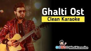 Ghalti Ost Karaoke Nabeel Shaukat Ali Ost Karaoke BhaiKaraoke