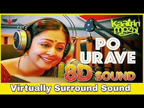 Po Urave   8D Audio Song   Kaatrin Mozhi   Tamil 8D Songs