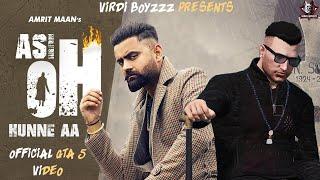 Asi Oh Hunne Aa| Official GTA 5  Video| Amrit Maan | Latest Punjabi  Songs 2020