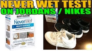 Never Wet Liquid Repellant Test On Nike & Jordan Sneakers Review