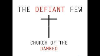 Church Of The Damned. - The Defiant Few.