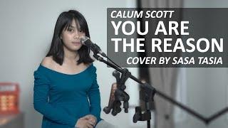 YOU ARE THE REASON - CALUM SCOTT COVER BY SASA TASIA