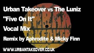 "Urban Takeover Vs Luniz - ""Five On It"" -  Aphrodite & Micky Finn Remix"