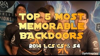 Top 5 Most Memorable Backdoors - League of Legends 2014 LCS/CS