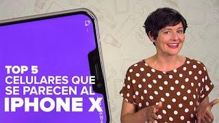 Cinco teléfonos que se parecen al iPhone X
