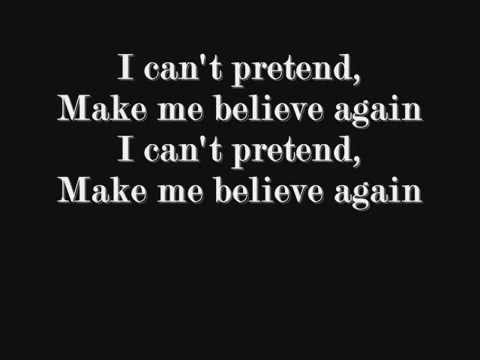 Nickelback - Make Me Believe Again (Lyrics)