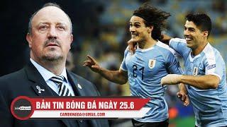 Bản tin Cảm Bóng Đá ngày 25/6 | Cavani tỏa sáng, Uruguay vượt mặt Chile; Benitez chia tay Chích chòe