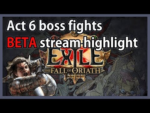 [beta]-path-of-exile:-fall-of-oriath-3.0---#11---highlight---act-6-boss-fights-&-opinions