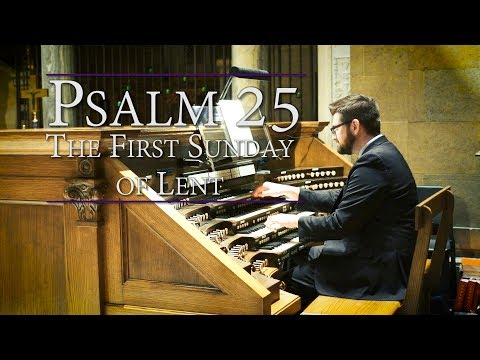 Psalm 25 | Commentary & Music: Your ways, O Lord, Are Love and Truth