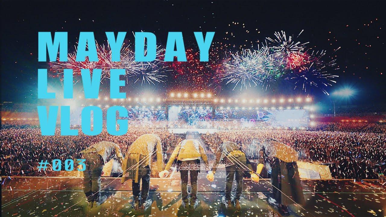 MAYDAY LIVE VLOG EP003
