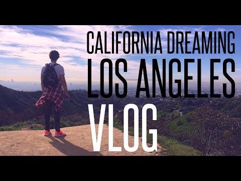 CALIFORNIA DREAMING (LOS ANGELES VLOG)