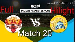 IPL 2018 # 20 match full hilight live    Chennai super kings vs sunrisers hyderabad match full hilig
