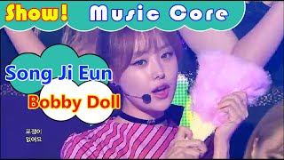 [Comeback Stage] Song Ji Eun - Bobby Doll, 송지은 - 바비돌 Show Music core 20160924