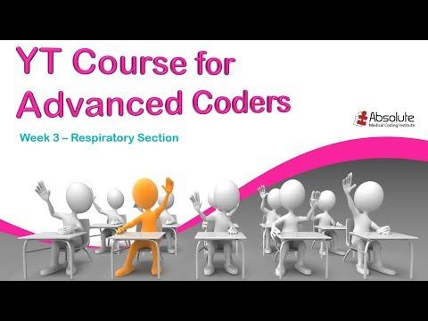 Medical Coding Guidelines For Advanced Coders - Week 3 Respiratory