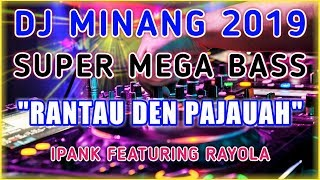Download Lagu DJ RANTAU DEN PAJAUAH - Full Bass mp3