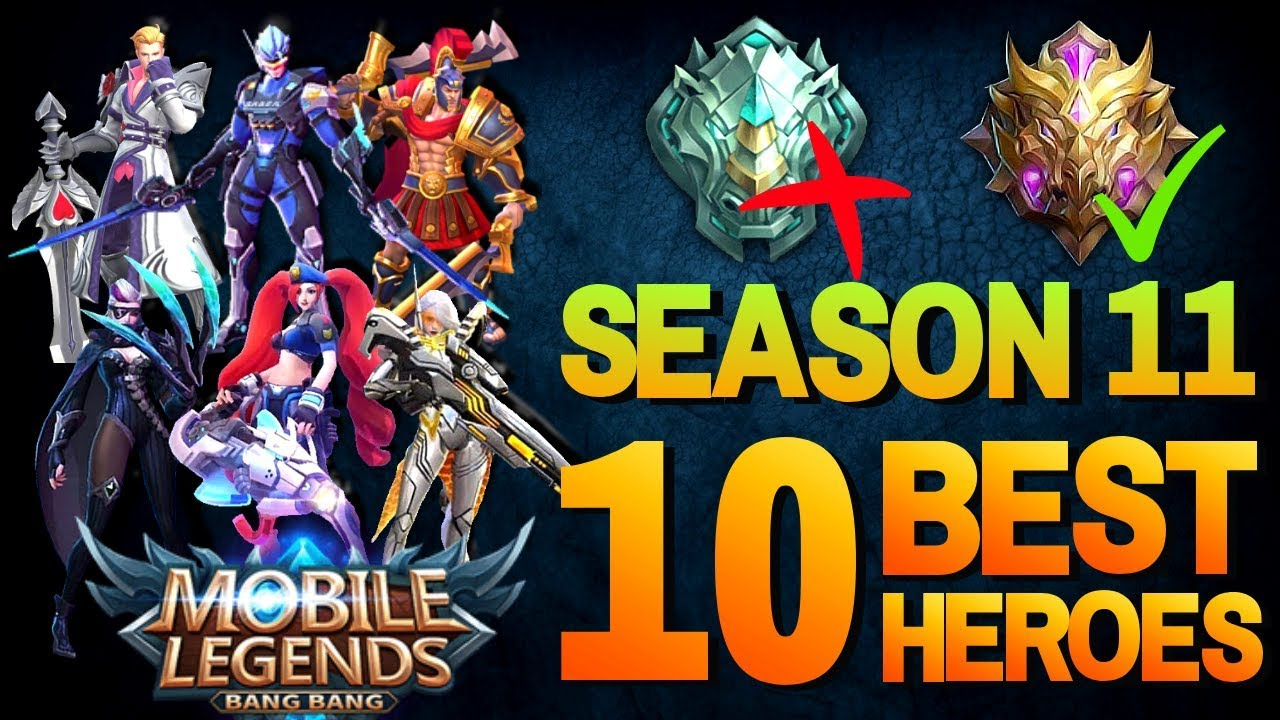 10 STRONGEST HEROES in SEASON 11 META - Epic to Mythic Rank 2019 - Mobile  Legends