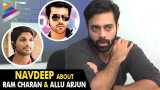 Navdeep Reveals Interesting facts about Allu Arjun and Ram Charan | Navdeep Latest Interview