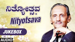 Nityotsava Audio Songs  || Jukebox || Prof.K.S.Nisar Ahmad || Mysore Ananthaswamy