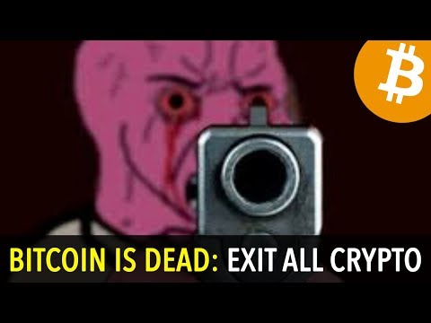 BITCOIN IS DEAD: EXIT ALL CRYPTO