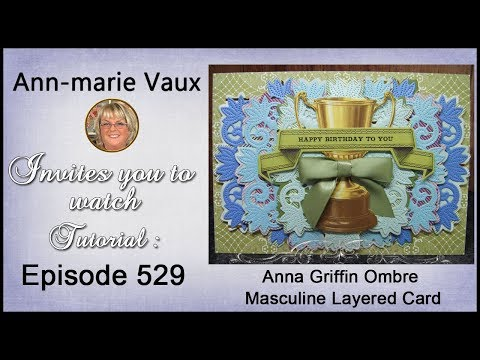 529. Cardmaking Tutorial: Anna Griffin Ombre Masculine Layered Card