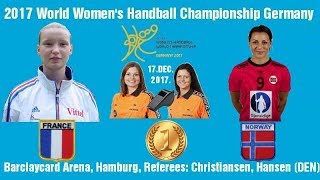 HANDBALL France Norway 2017 World Women