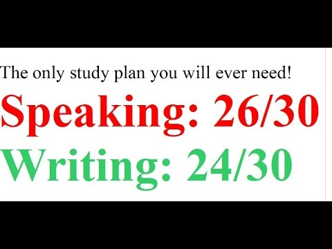 Speaking 26 and Writing 24: The only study plan you will ever need!