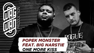 POPEK MONSTER FEAT. BIG NARSTIE  -  ONE MORE KISS