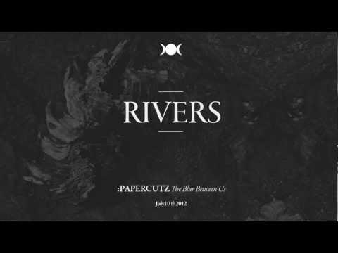 :PAPERCUTZ - Rivers