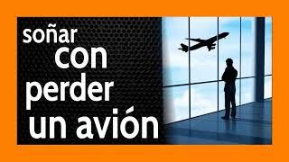 Soñar con Perder un Avión ✈️🏃♂️💭 Corre o lo perderás de VERDAD !!!