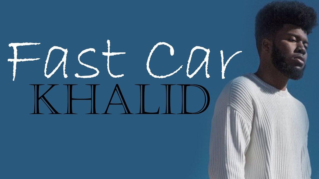 Fast Car (Khalid Cover) [Full HD] Lyrics