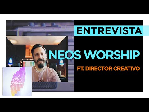 MARCELO NÚÑEZ - NEOS WORSHIP Ft. DIRECTOR CREATIVO | ENTREVISTA
