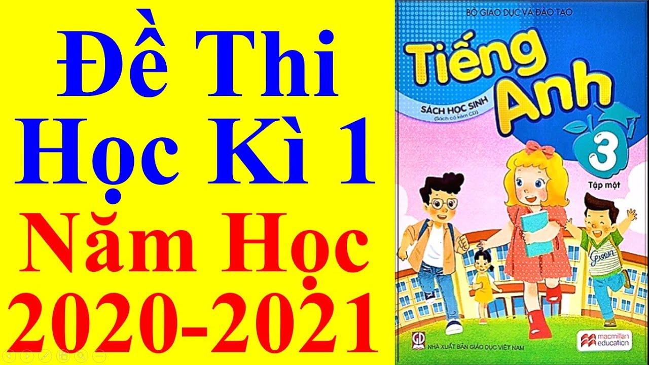 Tiếng Anh Lớp 3 – Đề Thi Học Kì 1 Năm Học 2020 – 2021