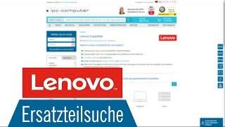 Wie finde ich das benötigte Lenovo Notebook Ersatzteil schnell und einfach ?