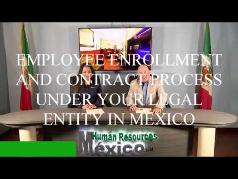HRM VIDEO - INFO - Employee Enrollment Process Under Your Legal Entity – Human Resources Mexico