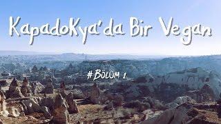 Kapadokya'da Bir Vegan   Bölüm 1 ● 4K Ultra HD #VLOG