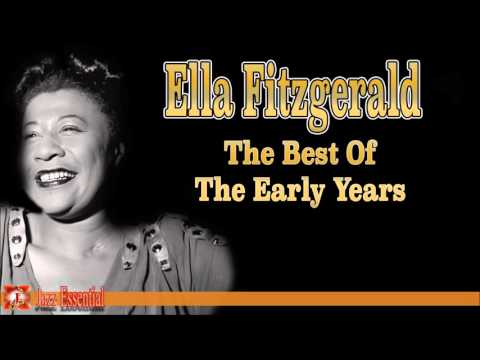 Ella Fitzgerald: The Best of the Early Years | Jazz Music