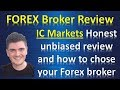 IC Markets best Forex ECN broker honest unbiaised review and also how to chose a forex broker