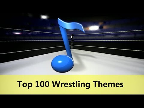 The Top 100 Wrestling Theme Songs!