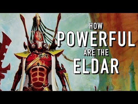 How Powerful are the Eldar in Warhammer 40K For the Greater WAAAGH!