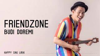 Budi Doremi - Friendzone (Lirik)