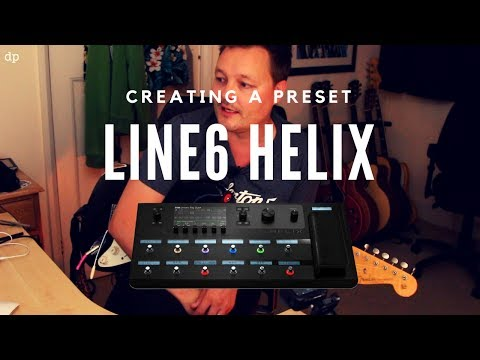 Line 6 Helix - Creating a Preset