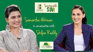 Samantha Akkineni   CocoWorks Sustainable Star   Sustainable Living with Shilpa Reddy - Farm Natura
