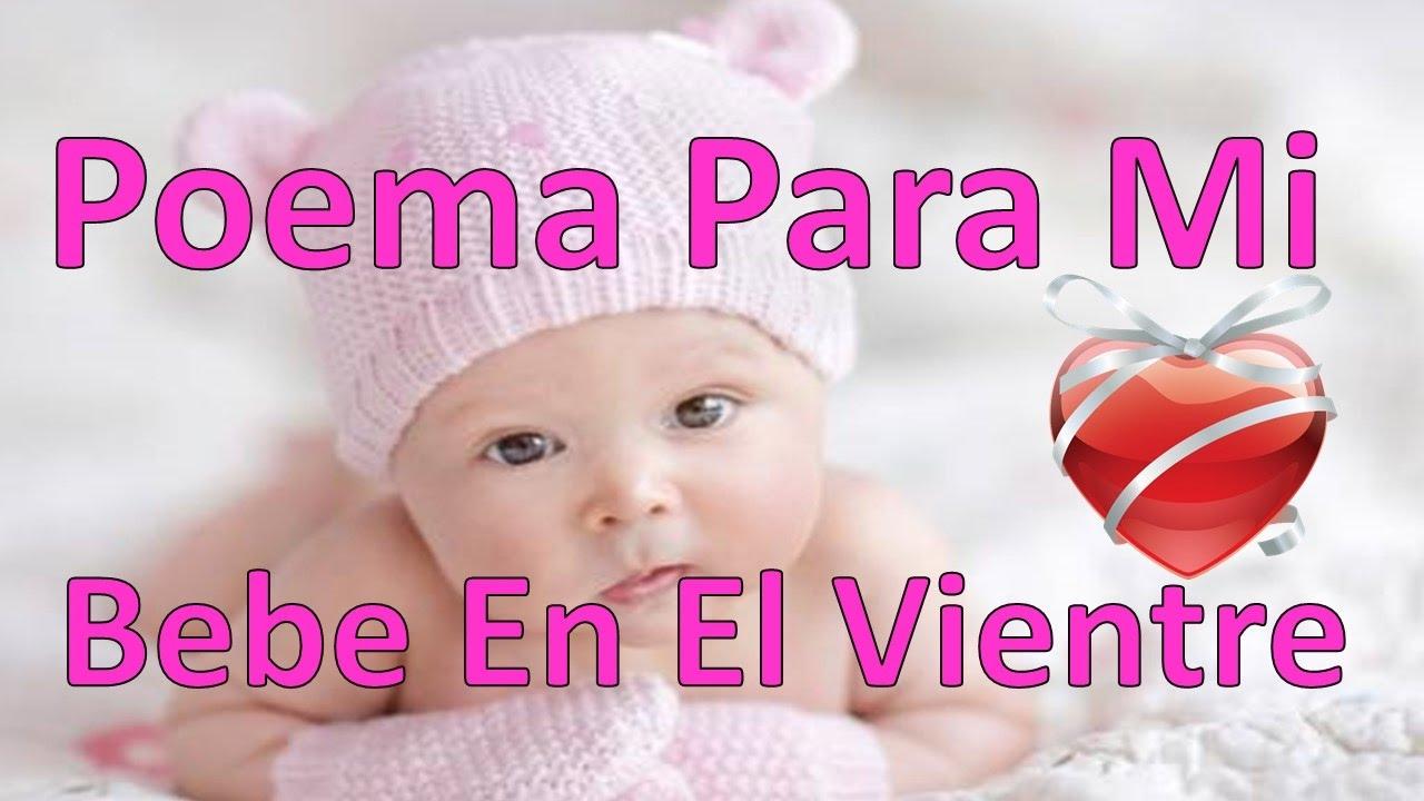 Poema Para Mi Bebe En El Vientre Algun Dia Naceras Amor Entre