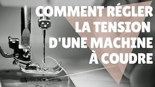 LIRE COMMENT AJUSTER LA TENSION DU FIL D'UNE MACHINE À COUDRE ...